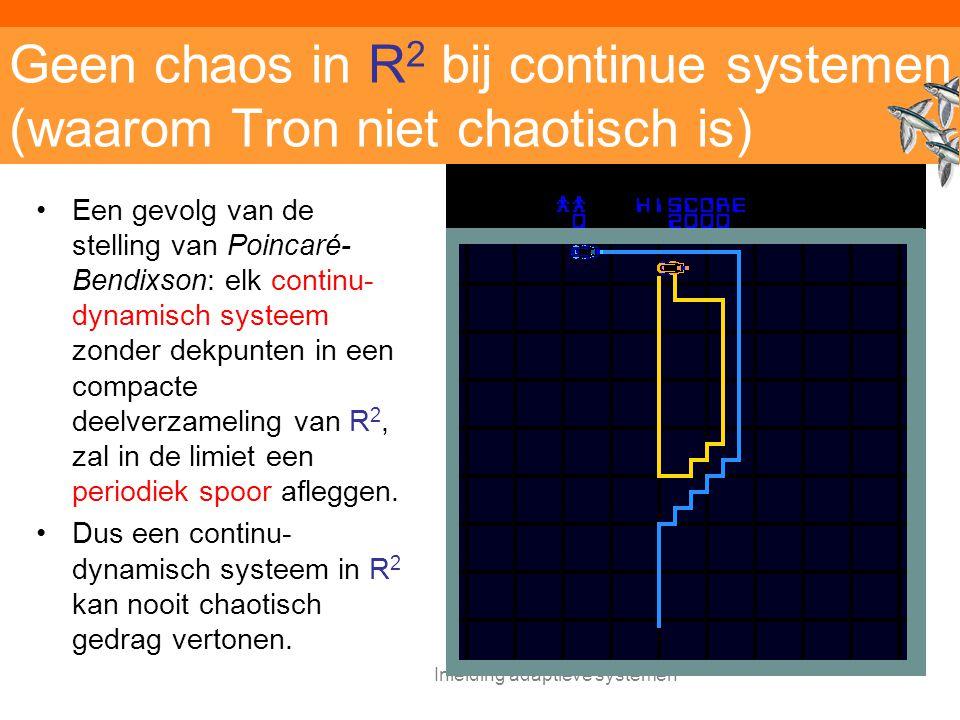 Geen chaos in R2 bij continue systemen (waarom Tron niet chaotisch is)