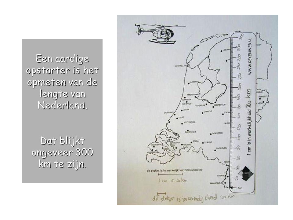 Een aardige opstarter is het opmeten van de lengte van Nederland.