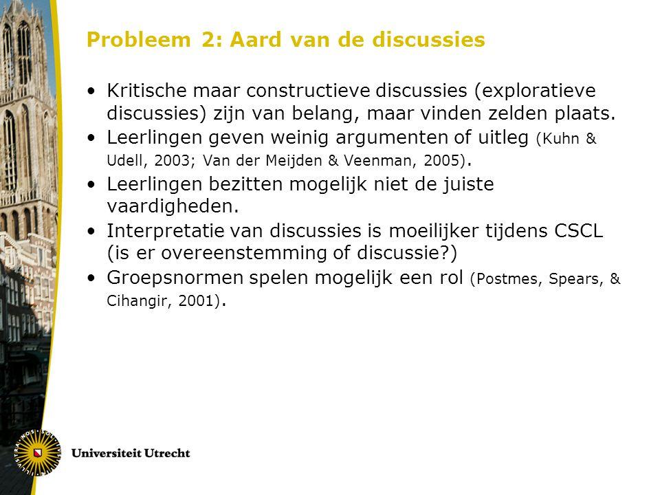 Probleem 2: Aard van de discussies