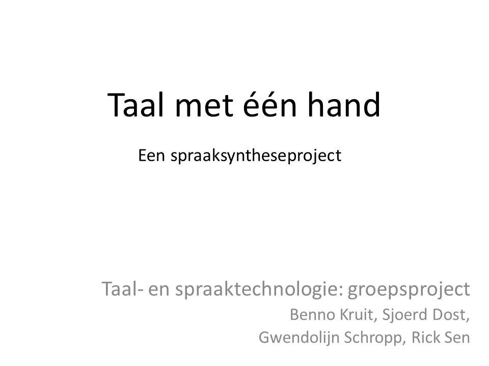 Taal met één hand Taal- en spraaktechnologie: groepsproject