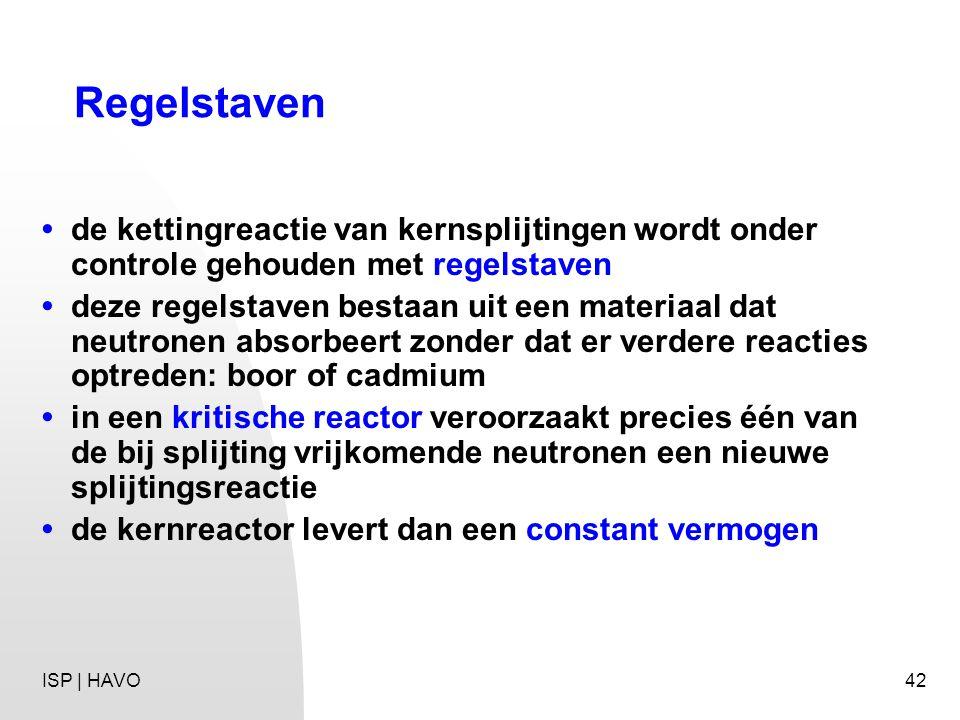Regelstaven • de kettingreactie van kernsplijtingen wordt onder controle gehouden met regelstaven.