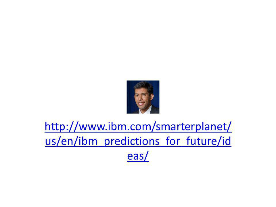 http://www.ibm.com/smarterplanet/us/en/ibm_predictions_for_future/ideas/