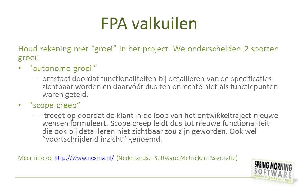 FPA valkuilen Houd rekening met groei in het project. We onderscheiden 2 soorten groei: autonome groei