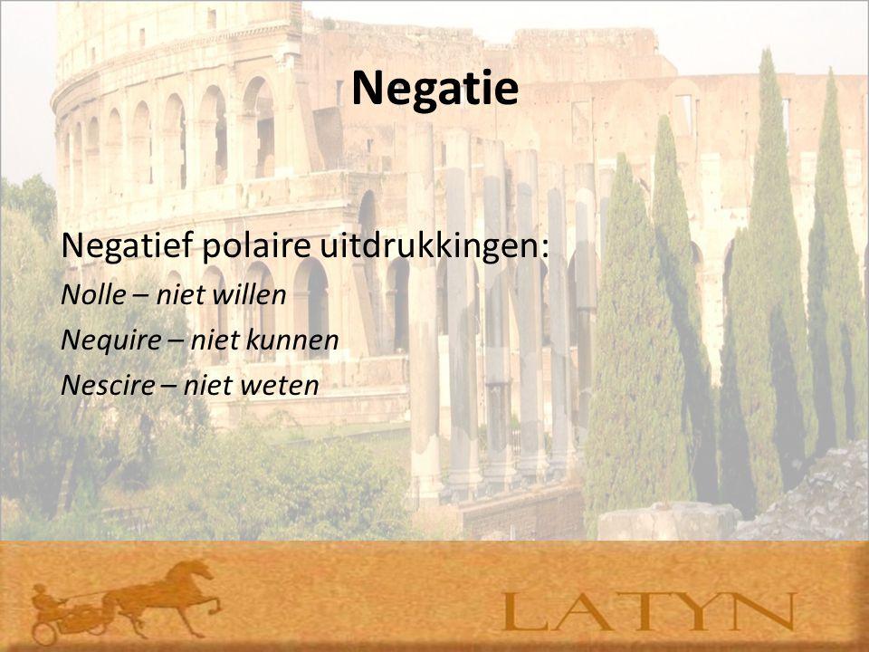 Negatie Negatief polaire uitdrukkingen: Nolle – niet willen