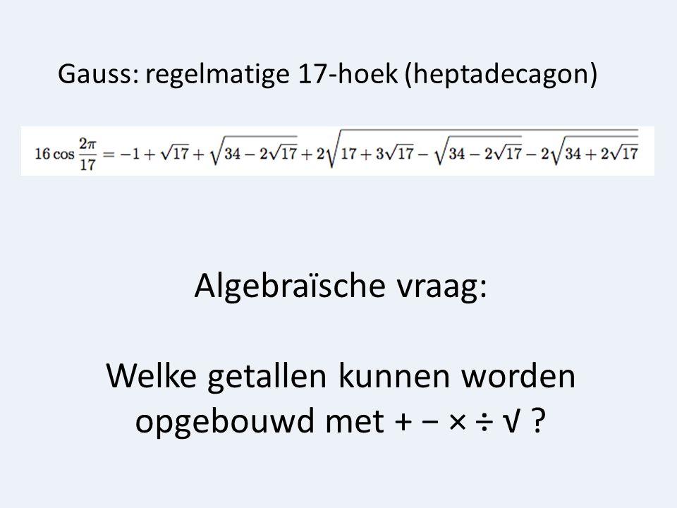 Gauss: regelmatige 17-hoek (heptadecagon)