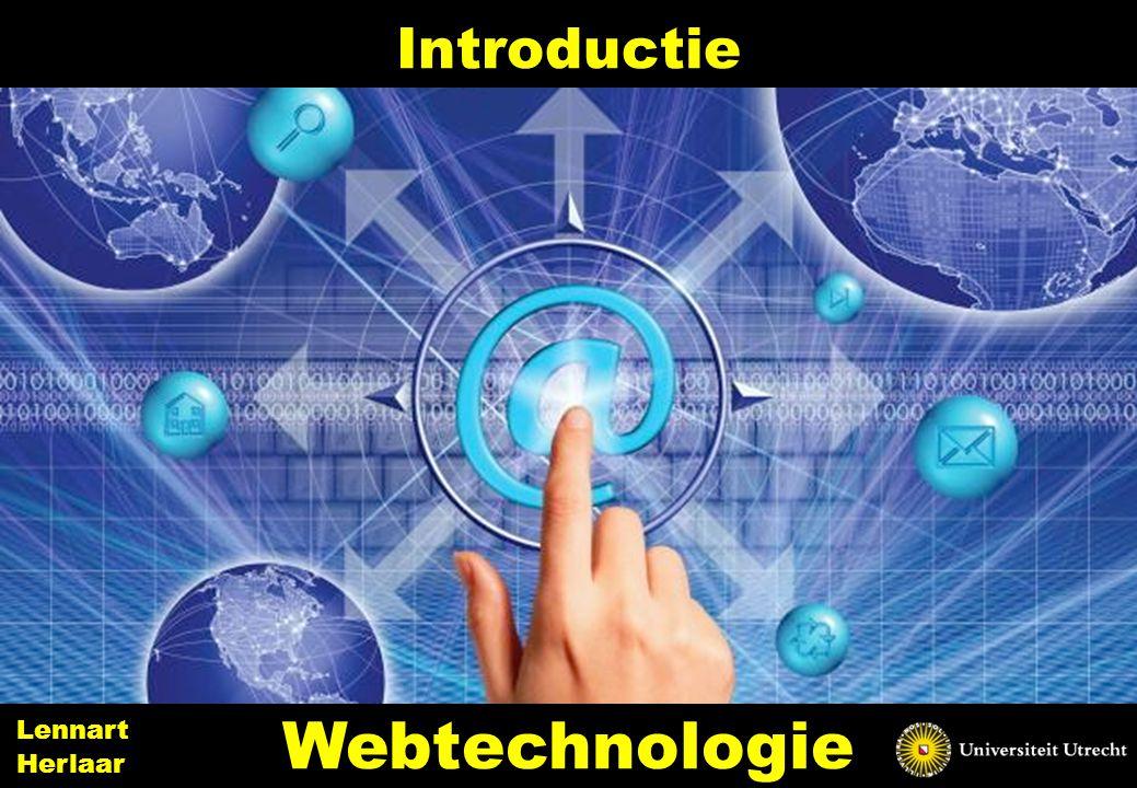 Introductie Webtechnologie Lennart Herlaar Lennart Herlaar - UU