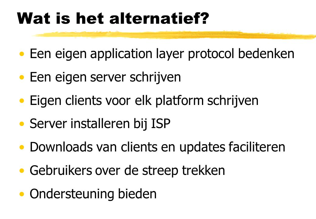 Wat is het alternatief Een eigen application layer protocol bedenken