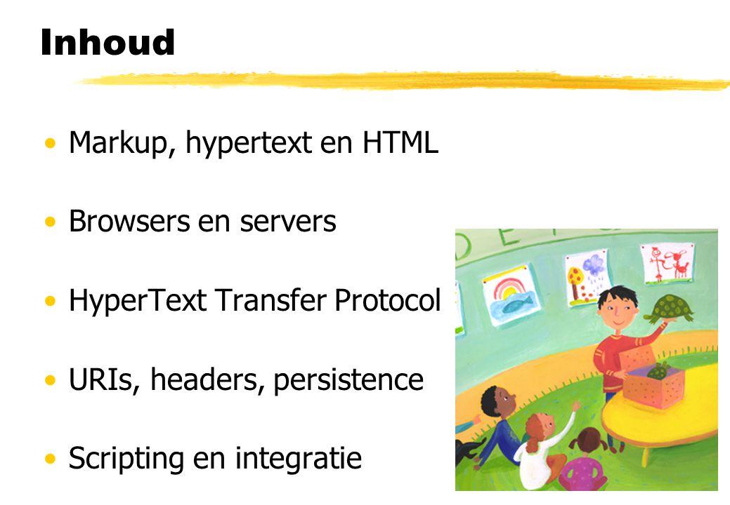 Inhoud Markup, hypertext en HTML Browsers en servers