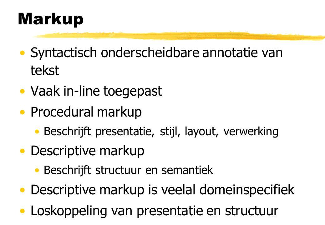 Markup Syntactisch onderscheidbare annotatie van tekst