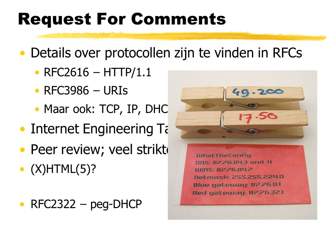 Request For Comments Details over protocollen zijn te vinden in RFCs