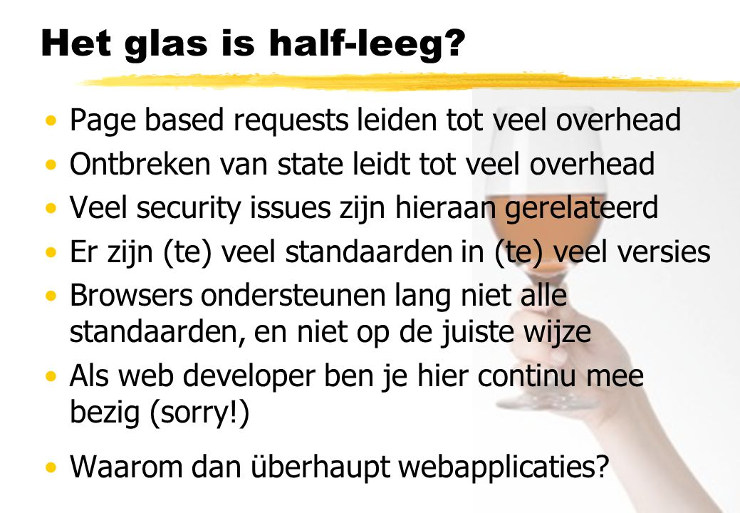 Het glas is half-leeg Page based requests leiden tot veel overhead