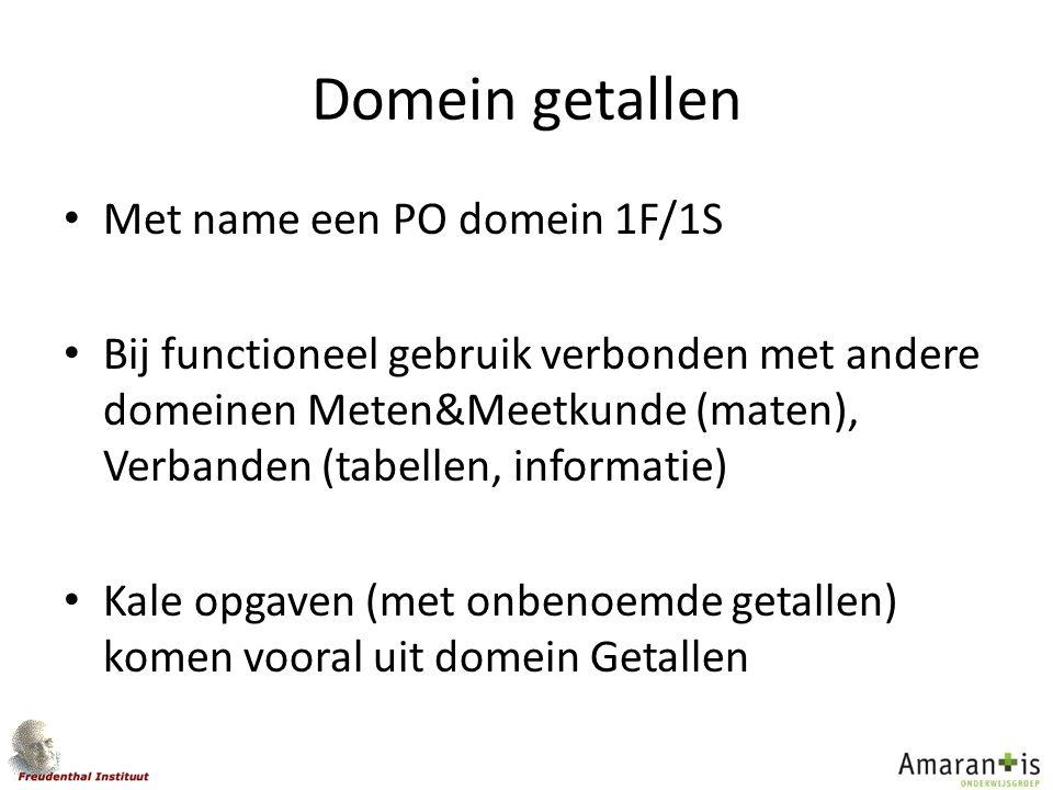 Domein getallen Met name een PO domein 1F/1S