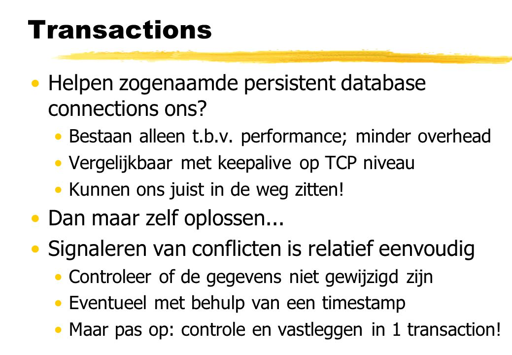 Transactions Helpen zogenaamde persistent database connections ons