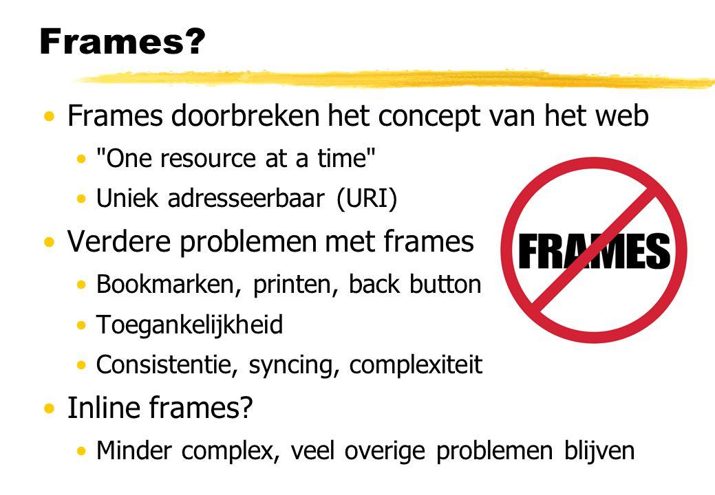 Frames Frames doorbreken het concept van het web