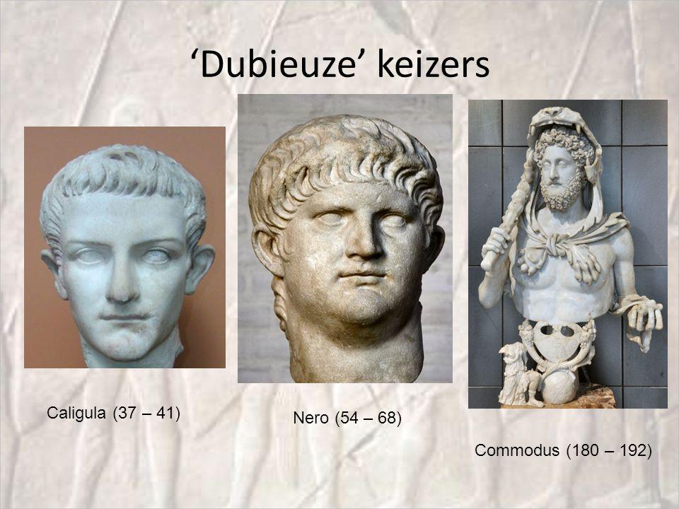 'Dubieuze' keizers Caligula (37 – 41) Nero (54 – 68)