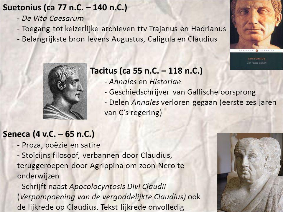 Suetonius (ca 77 n.C. – 140 n.C.) Tacitus (ca 55 n.C. – 118 n.C.)