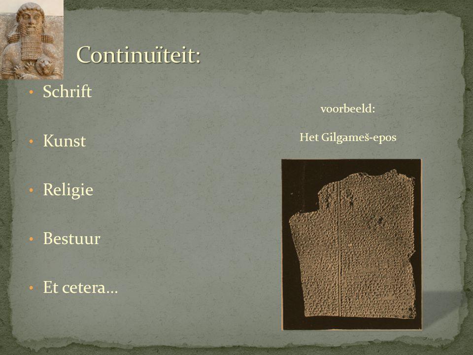 Continuïteit: Schrift Kunst Religie Bestuur Et cetera… voorbeeld: