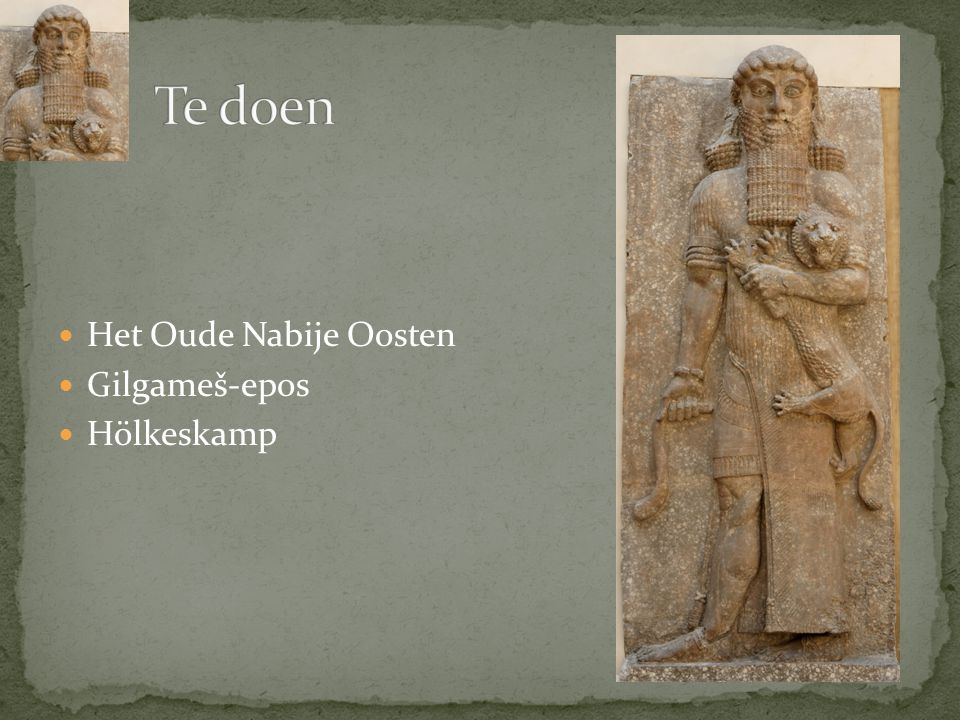 Te doen Het Oude Nabije Oosten Gilgameš-epos Hölkeskamp