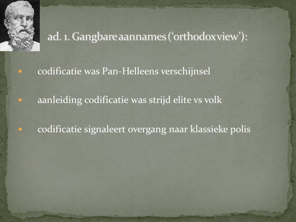 ad. 1. Gangbare aannames ('orthodox view'):