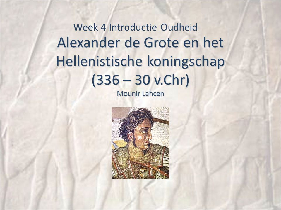 Week 4 Introductie Oudheid