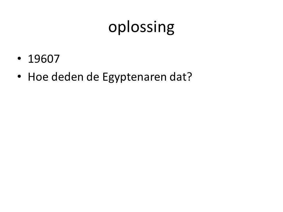 oplossing 19607 Hoe deden de Egyptenaren dat