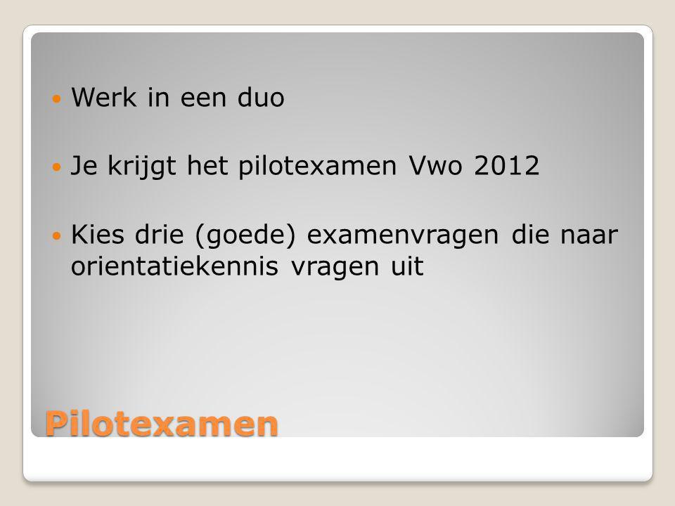 Pilotexamen Werk in een duo Je krijgt het pilotexamen Vwo 2012