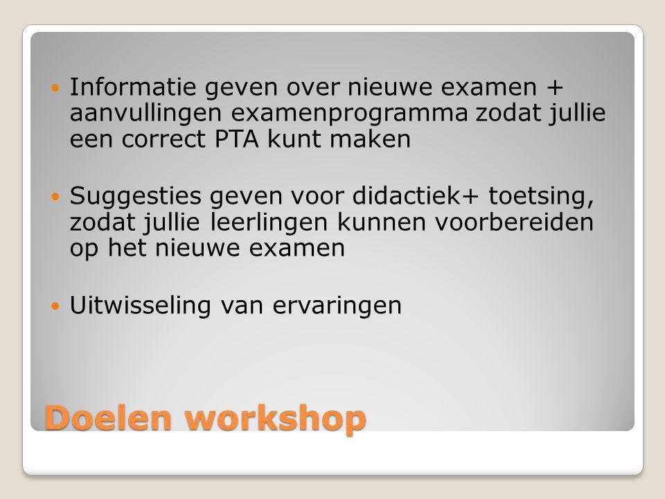 Informatie geven over nieuwe examen + aanvullingen examenprogramma zodat jullie een correct PTA kunt maken