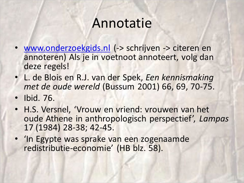 Annotatie www.onderzoekgids.nl (-> schrijven -> citeren en annoteren) Als je in voetnoot annoteert, volg dan deze regels!