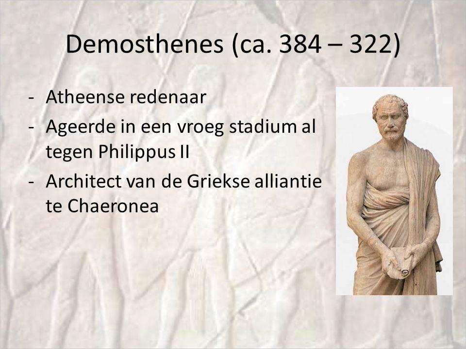 Demosthenes (ca. 384 – 322) Atheense redenaar