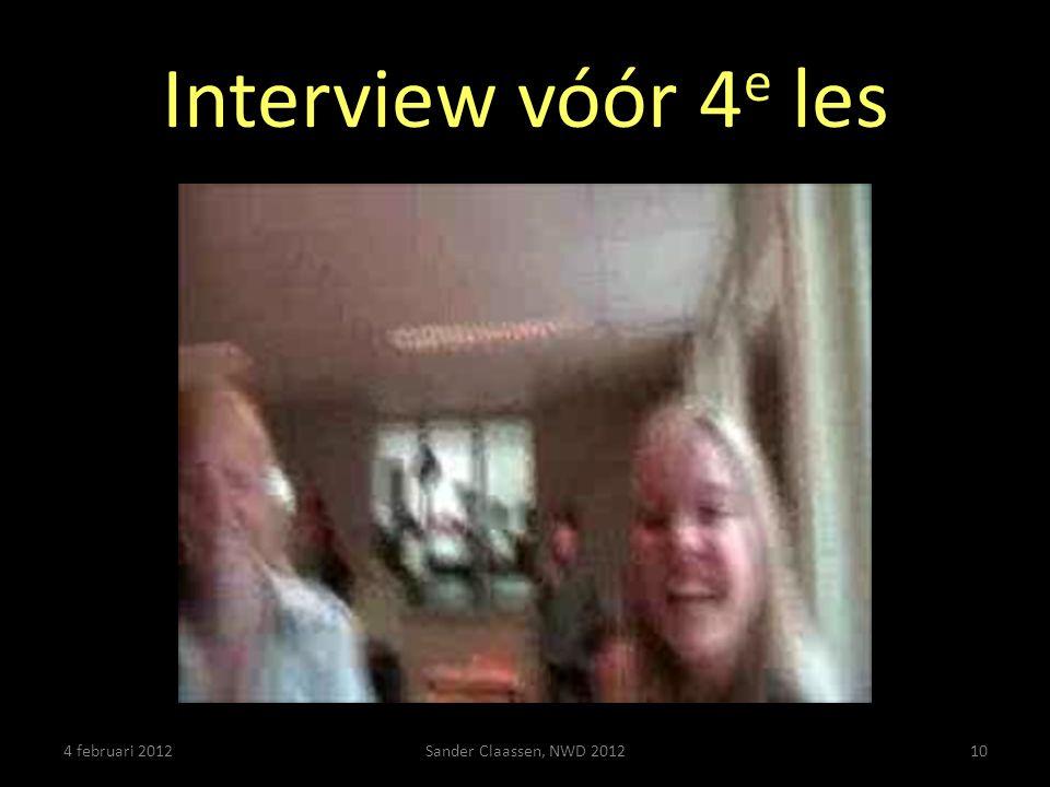 Interview vóór 4e les 4 februari 2012 Sander Claassen, NWD 2012