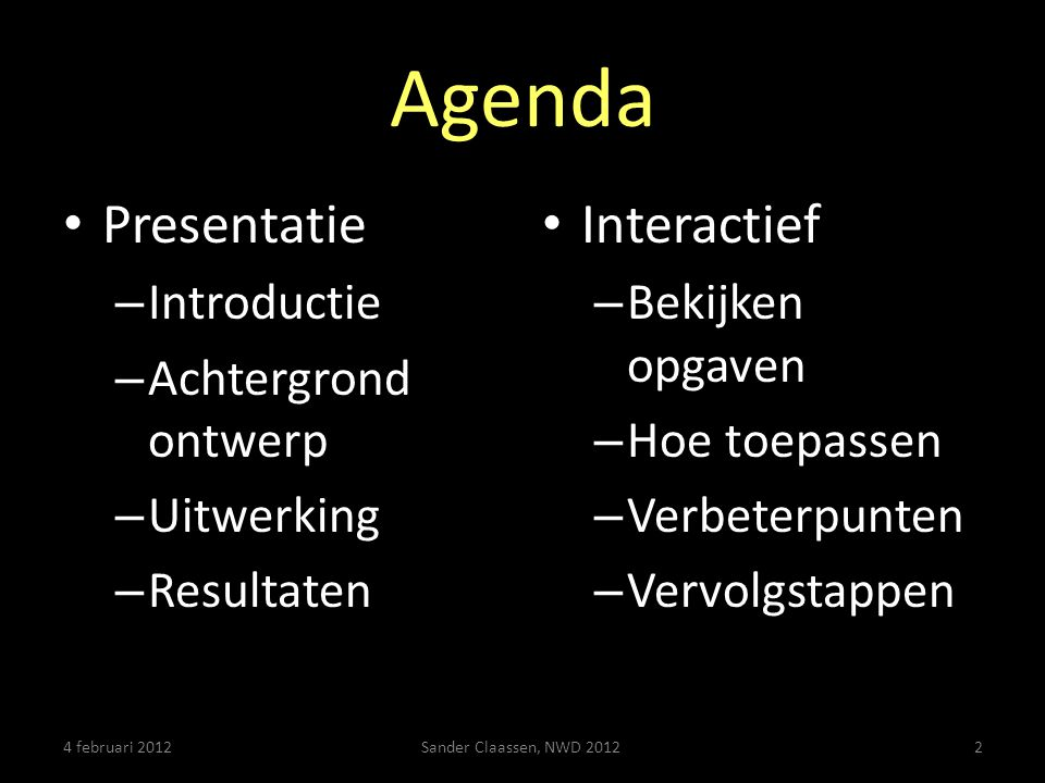 Agenda Presentatie Interactief Introductie Achtergrond ontwerp