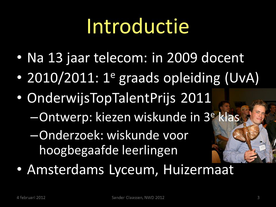 Introductie Na 13 jaar telecom: in 2009 docent