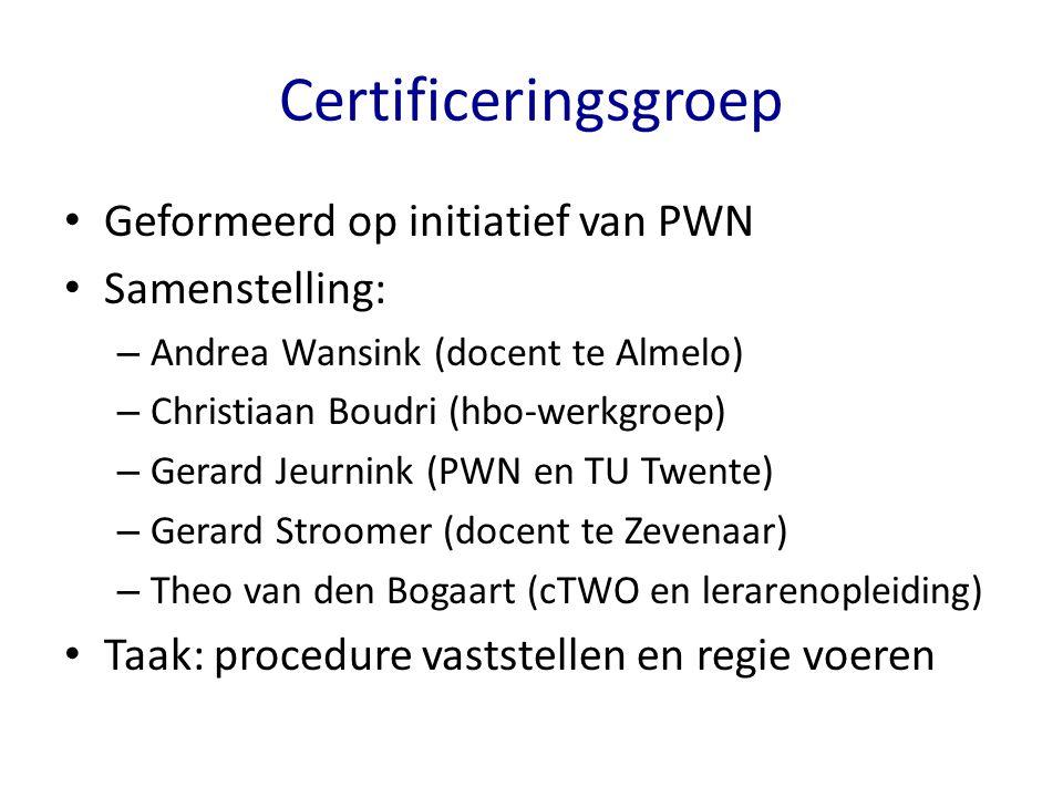 Certificeringsgroep Geformeerd op initiatief van PWN Samenstelling: