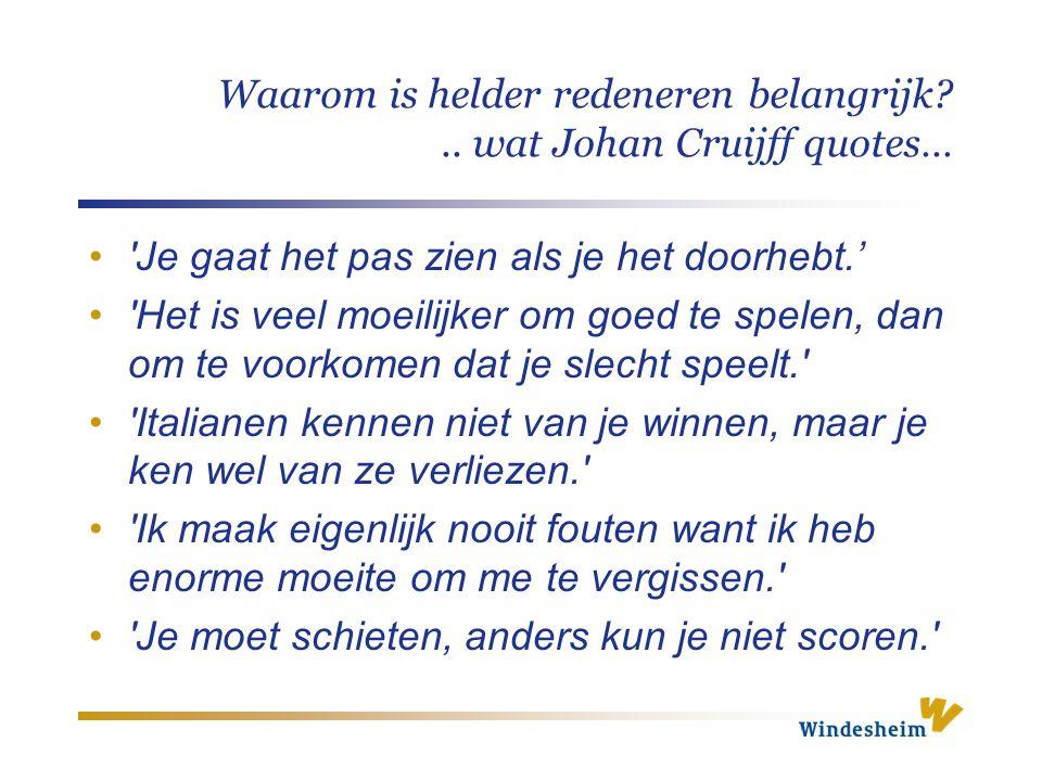 Waarom is helder redeneren belangrijk .. wat Johan Cruijff quotes…