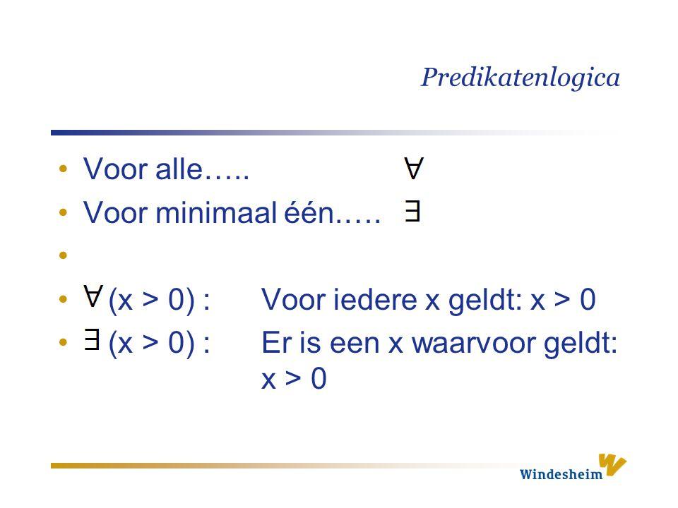(x > 0) : Voor iedere x geldt: x > 0