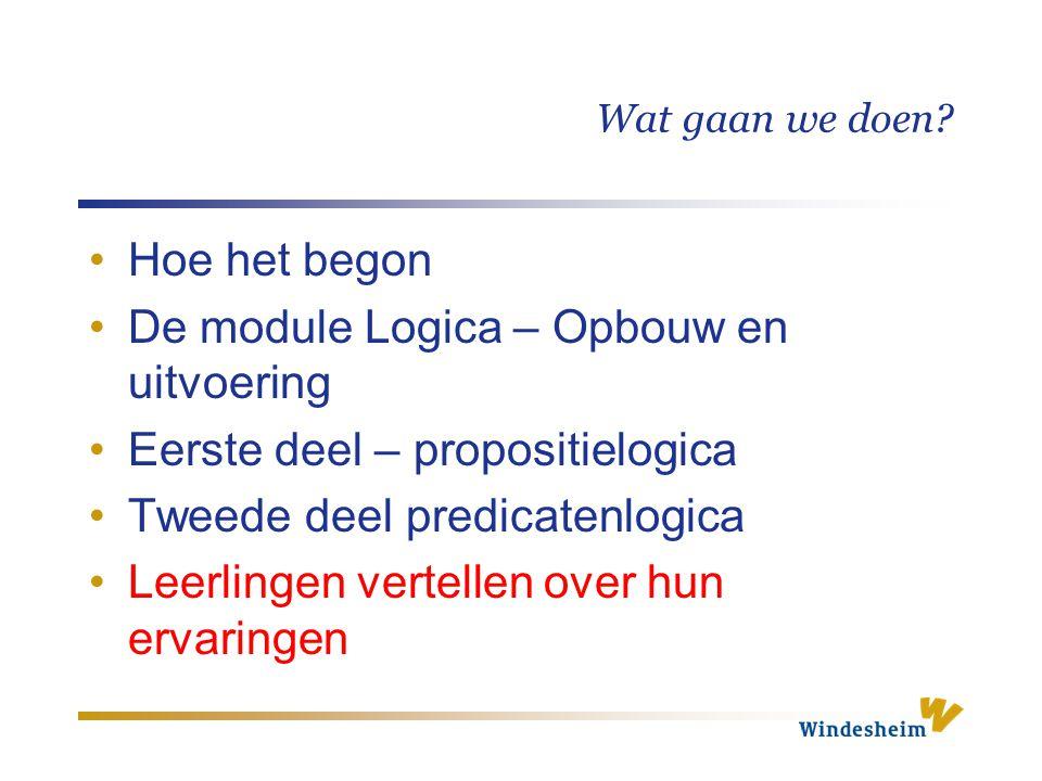 De module Logica – Opbouw en uitvoering Eerste deel – propositielogica