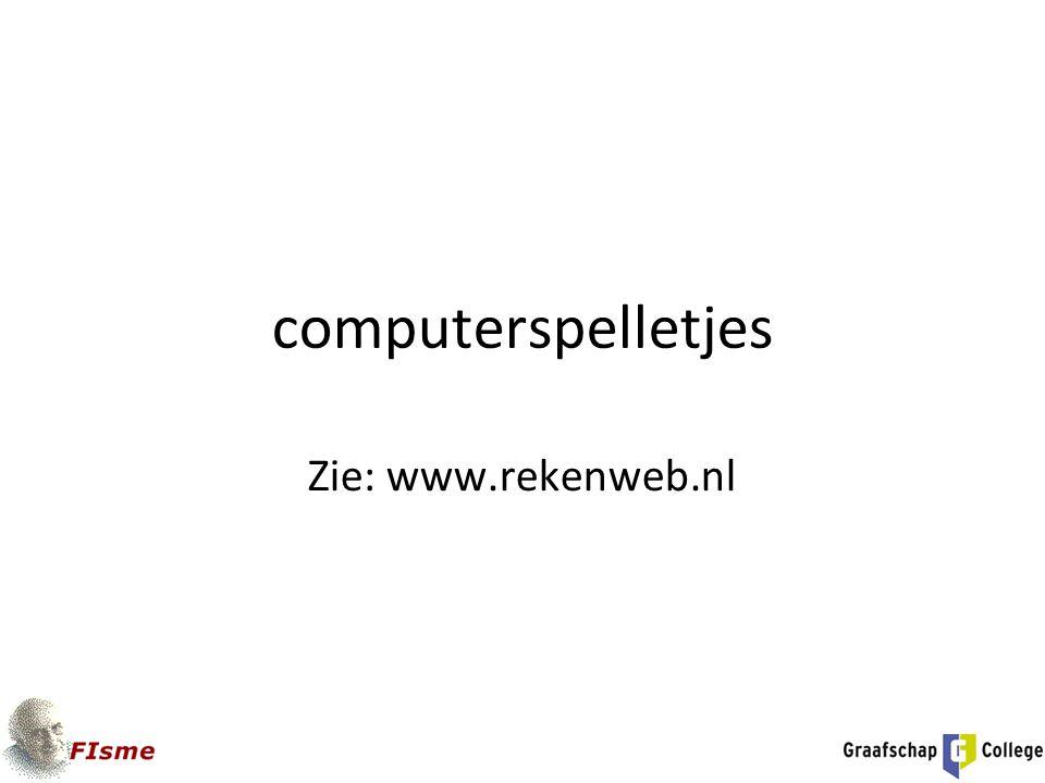 computerspelletjes Zie: www.rekenweb.nl
