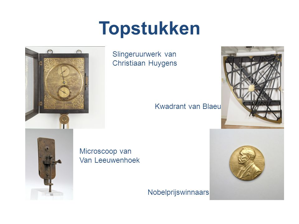Topstukken Slingeruurwerk van Christiaan Huygens Kwadrant van Blaeu