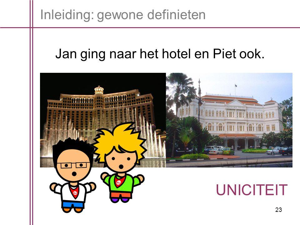 Jan ging naar het hotel en Piet ook.