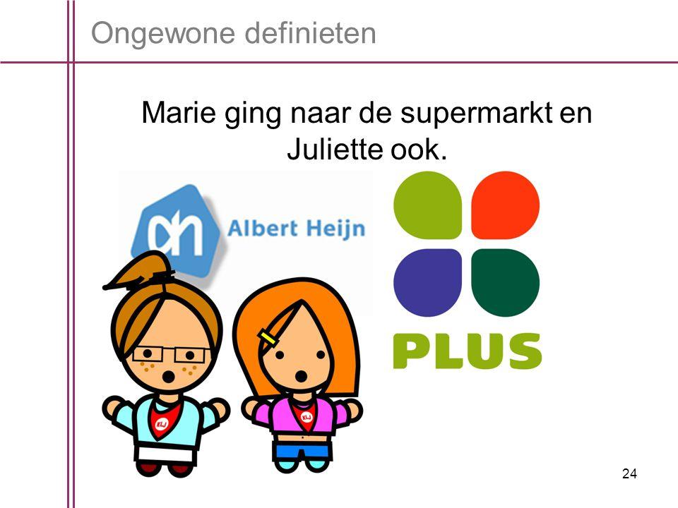 Marie ging naar de supermarkt en Juliette ook.