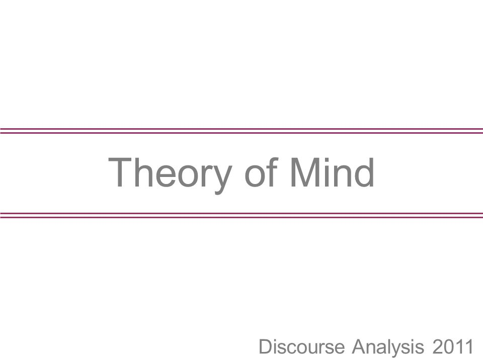 Theory of Mind Discourse Analysis 2011