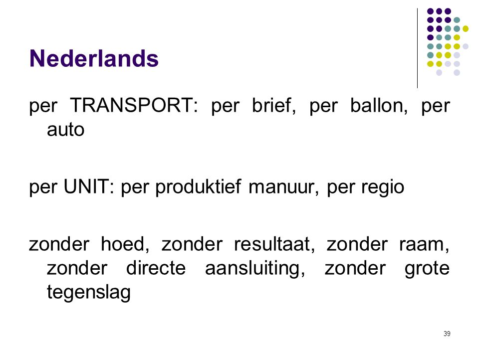 Nederlands per TRANSPORT: per brief, per ballon, per auto