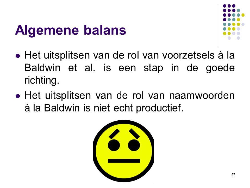 Algemene balans Het uitsplitsen van de rol van voorzetsels à la Baldwin et al. is een stap in de goede richting.