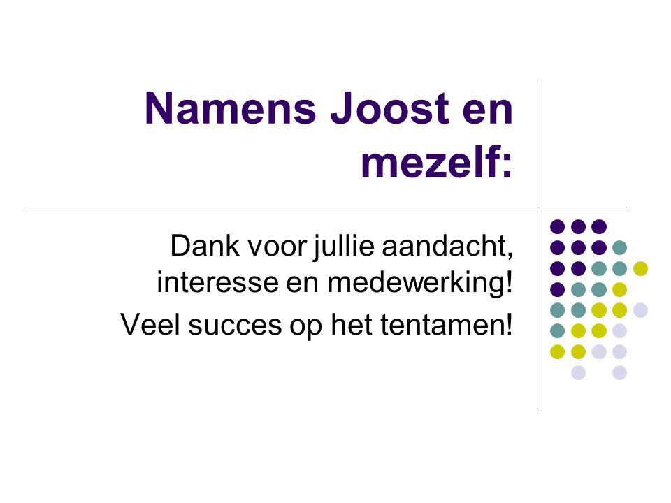 Namens Joost en mezelf: