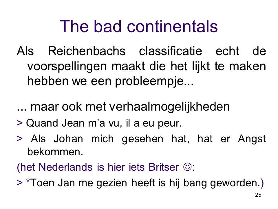 The bad continentals Als Reichenbachs classificatie echt de voorspellingen maakt die het lijkt te maken hebben we een probleempje...