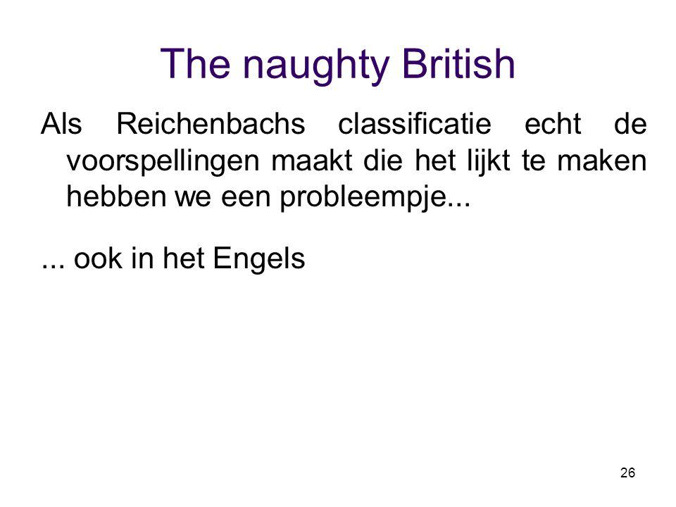 The naughty British Als Reichenbachs classificatie echt de voorspellingen maakt die het lijkt te maken hebben we een probleempje...