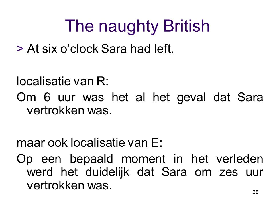 The naughty British > At six o'clock Sara had left.