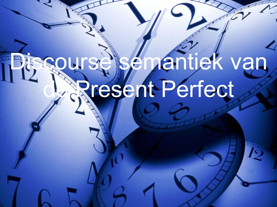 Discourse semantiek van de Present Perfect