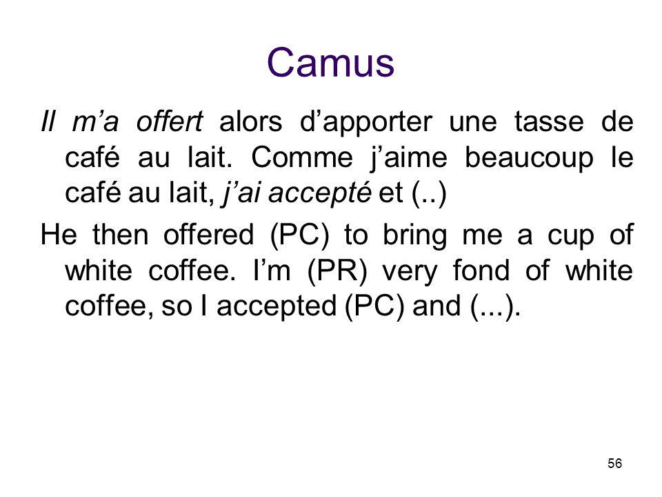 Camus Il m'a offert alors d'apporter une tasse de café au lait. Comme j'aime beaucoup le café au lait, j'ai accepté et (..)