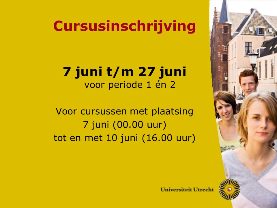 Cursusinschrijving 7 juni t/m 27 juni voor periode 1 én 2